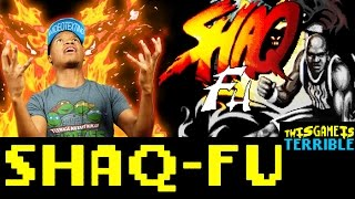 This Game Is TERRIBLE: Shaq-Fu (Gameplay)