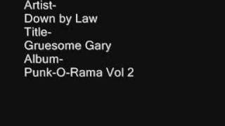 Down by Law - Gruesome Gary