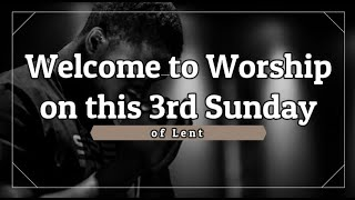 Trinity Lutheran Church Online Worship Service - 3rd Sunday of Lent