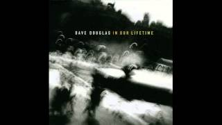 Dave Douglas - The Persistence Of Memory (In Our Lifetime, 1994)