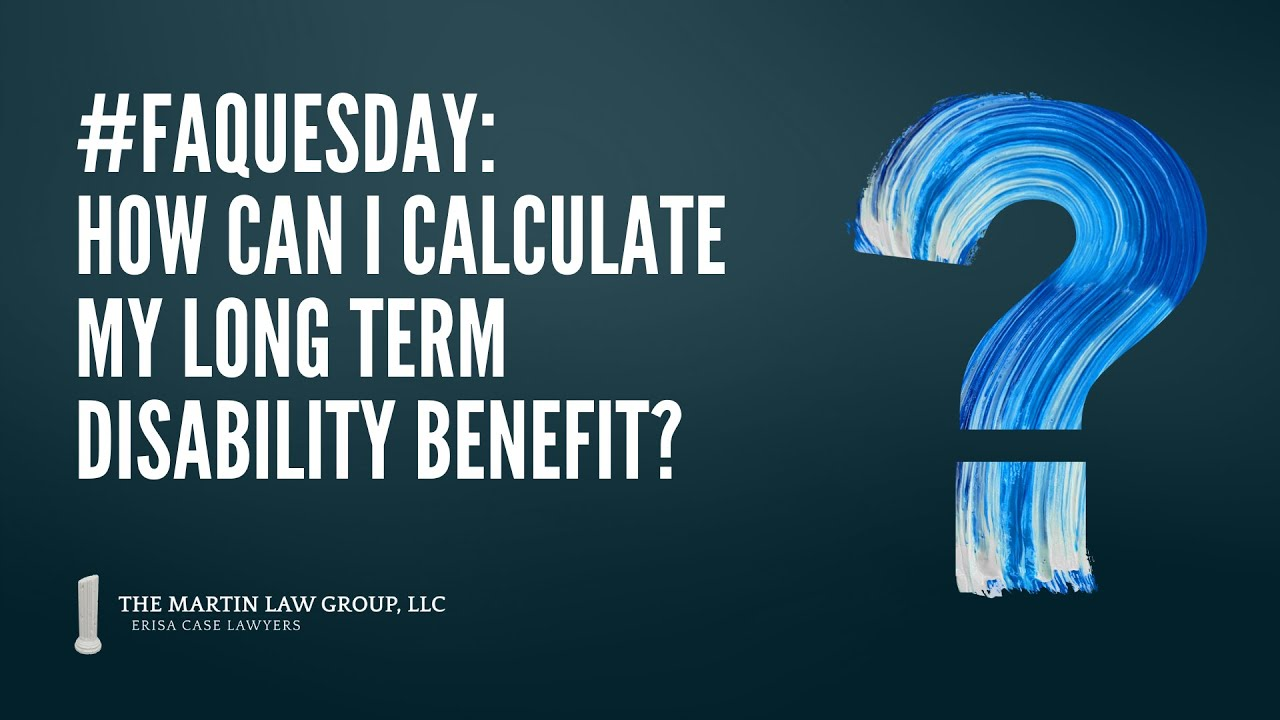 #FAQuesday: How is Long Term Disability Calculated?