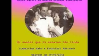 Eu sonhei que tu estavas tão linda - Francisco Alves - W/Translation