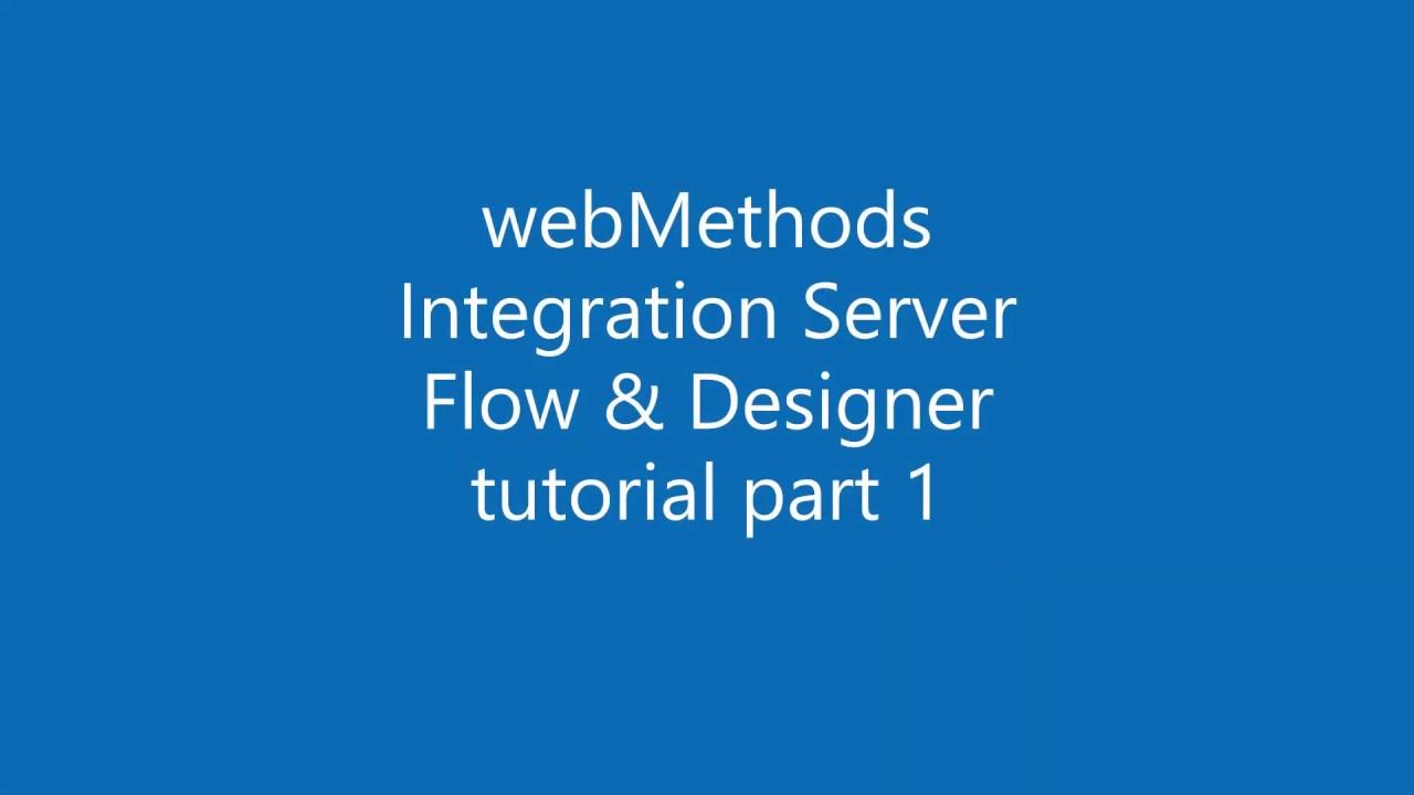 Webmethods Integration Server With Flow Tutorial 1 Youtube