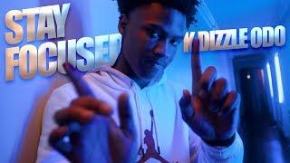 Kdizzle ODO - Stay Focused (Dir. By @StopSmilinFilms)