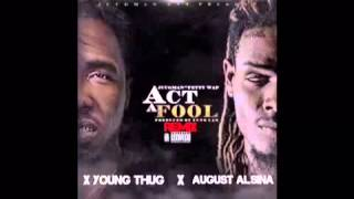 Fetty Wap- Act A Fool (REMIX) Ft. Young Thug, August Alsina, Juugman