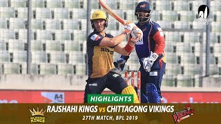Chittagong Vikings vs Rajshahi Kings Highlights || 27th Match || Edition 6 || BPL 2019