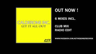 Calderone Inc. - Let It All Out (Radio Edit)