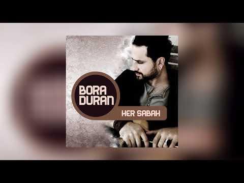 Bora Duran - İçerim Ben (Her Sabah)