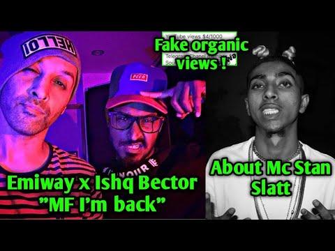 Download Emiway X Ishq Bector Collab Mf I'm back song   About Mc Stan Slatt   Rapper on Fake organic views