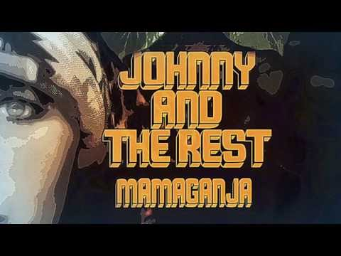JOHNNY AND THE REST - Mama Ganja [Audio Only]