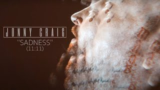 "Jonny Craig - ""Sadness""  (11:11) (Music Video)"