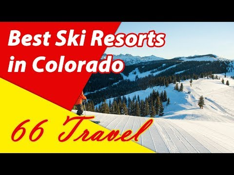 List 8 Best Ski Resorts in Colorado | Skiing in United States | 66Travel