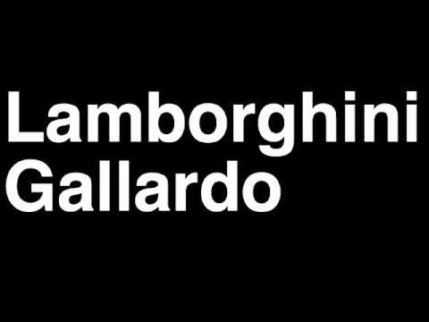 How to pronounce lamborghini gallardo