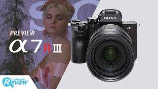 พรีวิว กล้อง Sony a7R Mark III ลูกผสมกล้องมิลเลอร์เลสไฮเอนด์ โฟกัสไว ภาพความละเอียดสูง