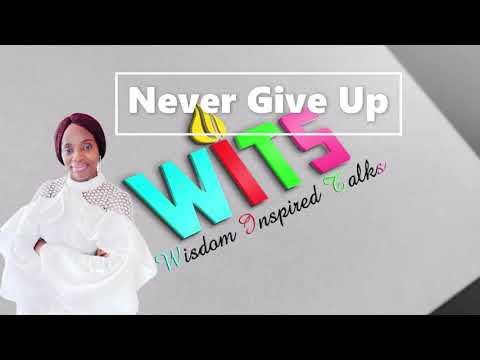 Never Give Up, Persistence, Don't Quit, Perseverance, Resilience