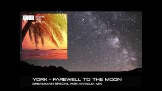 York - Farewell To The Moon (Dreamman Special for Antigua Mix)