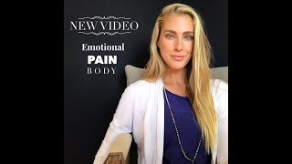 Dealing with the Emotional Pain Body (Part 1)