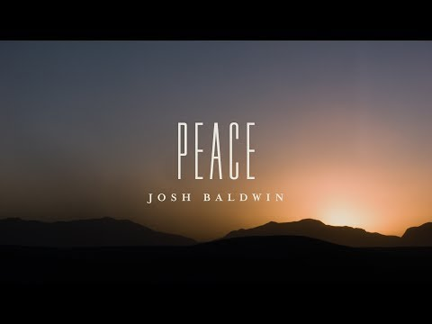 Peace (Lyric Video) // The War Is Over // Josh Baldwin