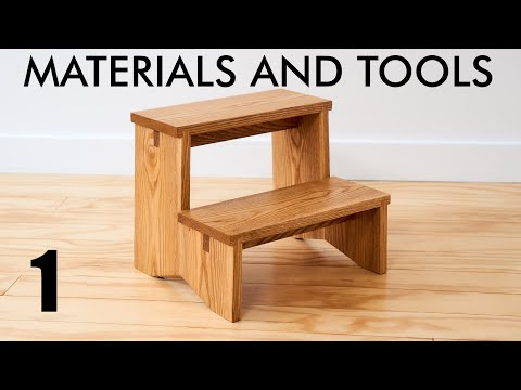 Seriously Solid Step Stool Build Series - Intro, Materials and Tools