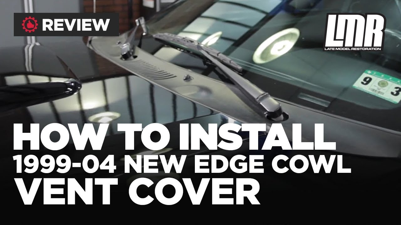 Mustang cowl vent cover install sn new
