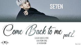 """By - mitknhom SE7EN - """"Come Back To Me part.2"""" Lyrics [Color Coded ..."""