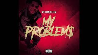 Download SPOTEM GOTTEM - My Problem$ (Prod by Guala Beatz) Mp3 and Videos