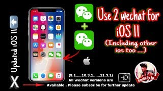 WECHAT update for IOS 11 | USE 2 wechat on iPhone X | WECHAT APP HACK ...2 WECHAT same time ✅100%