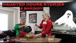 Haunted House Stories & Christmas Baking... Ft. GRAMS!!