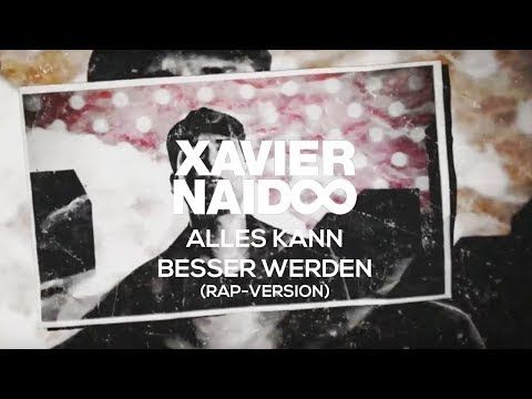 Xavier Naidoo feat. Megaloh - Alles Kann Besser Werden (Rap-Version) [Official Video]