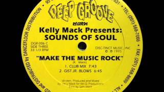 Kelly Mack Presents Sounds Of Soul - Make The Music Rock (Club Mix)