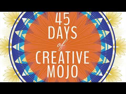 45 DAYS OF CREATIVE MOJO