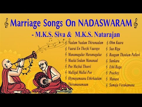 Marriage Songs On Nadaswaram - Classical Instrumental - Jukebox - M.K.S. Siva & M.K.S. Natarajan