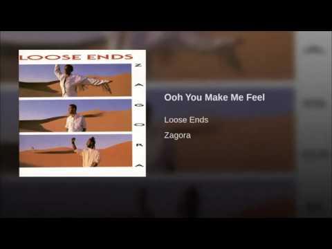 Loose Ends Ooh You Make Me Feel