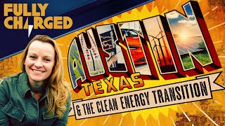 Austin; at the heart of Texas' transition to EVs, solar, batteries & wind | Fully Charged