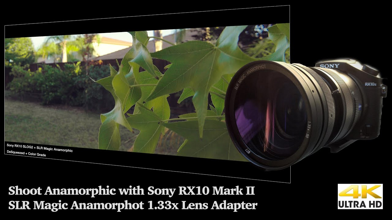 Sony RX10 Mark II 4K Anamorphic Test with SLR Magic Anamorphot Lens Adapter
