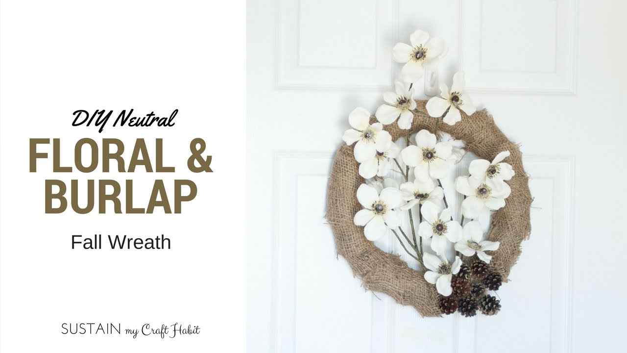 DIY Neutral Floral And Burlap Fall Wreath