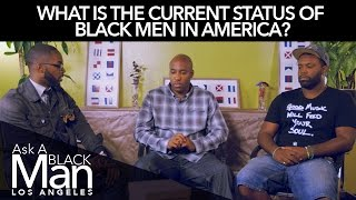 Black Man Targeted! The Current Status Of Black Men In America | Ask A Black Man
