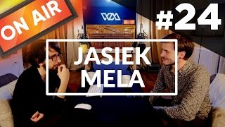 On Air #24 - Jasiek Mela