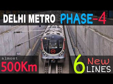 Delhi Metro Phase-4, almost 500 KM Network, 6 New Lines || MetroRail Blog