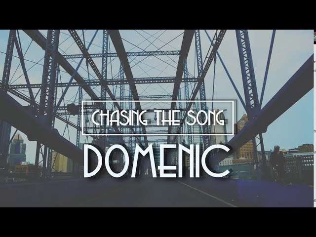DoMeNiC - Chasing the Song - Don't Forget Me [Episode 1]