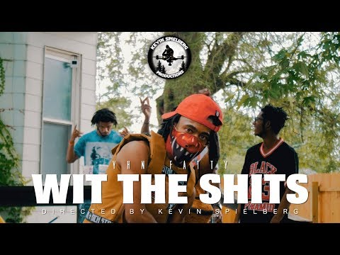 """YHN Fatty - """"Wit The Shits"""" (Official Music Video)"""
