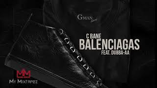 C Bane - Balenciaga (Feat. Dubba-AA)
