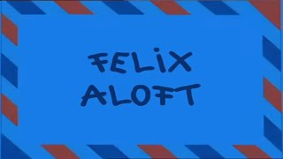 Felix Aloft - Letters from Felix
