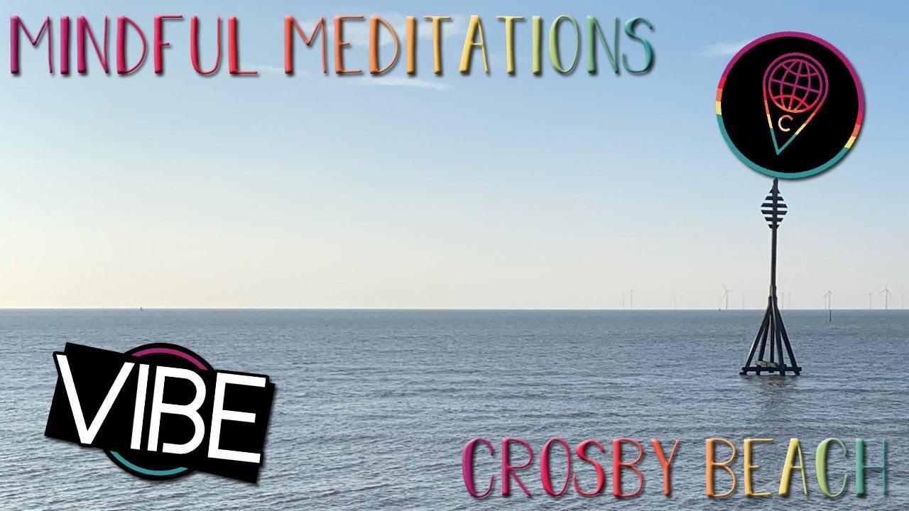 Mindful Meditations: Crosby Beach