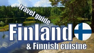Finland Travel Guide and Finnish Cuisine Tour
