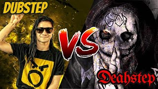 DUBSTEP VS DEATHSTEP
