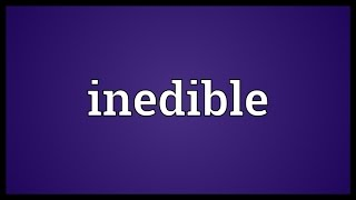 inedible-meaning