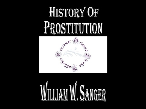 The History of Prostitution by  William Wallace Sanger   Part 2 AudiBook
