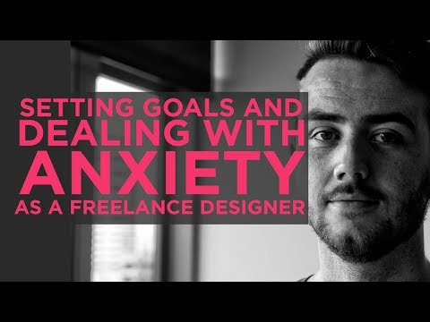 Setting Goals and Dealing with Anxiety Disorders - The Life of a Freelance Designer
