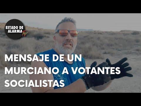 El MENSAJE de Un Murciano a los VOTANTES SOCIALISTAS